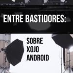Entre bastidores: Actualización sobre Android